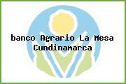 <i>banco Agrario La Mesa Cundinamarca</i>