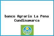 <i>banco Agrario La Pena Cundinamarca</i>