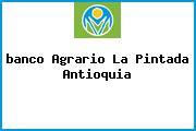 <i>banco Agrario La Pintada Antioquia</i>