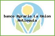 <i>banco Agrario La Union Antioquia</i>