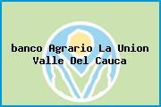<i>banco Agrario La Union Valle Del Cauca</i>