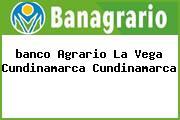 <i>banco Agrario La Vega Cundinamarca Cundinamarca</i>