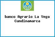 <i>banco Agrario La Vega Cundinamarca</i>