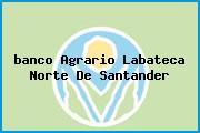<i>banco Agrario Labateca Norte De Santander</i>