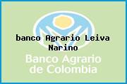 <i>banco Agrario Leiva Narino</i>