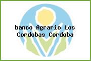 <i>banco Agrario Los Cordobas Cordoba</i>