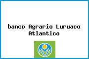 <i>banco Agrario Luruaco Atlantico</i>