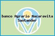 <i>banco Agrario Macaravita Santander</i>