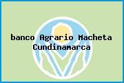 <i>banco Agrario Macheta Cundinamarca</i>