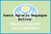 Teléfono y Dirección Banco Agrario, Cra 3 No. 3 A 16, Magangué, Bolívar