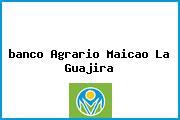 <i>banco Agrario Maicao La Guajira</i>