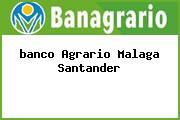 <i>banco Agrario Malaga Santander</i>