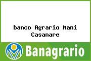 <i>banco Agrario Mani Casanare</i>