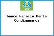 <i>banco Agrario Manta Cundinamarca</i>