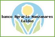 <i>banco Agrario Manzanares Caldas</i>