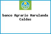 <i>banco Agrario Marulanda Caldas</i>