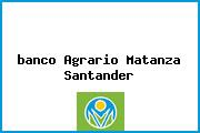 <i>banco Agrario Matanza Santander</i>