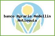 Teléfono y Dirección Banco Agrario, Cra 8 No. 9-03, Medellín, Antioquia