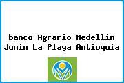 <i>banco Agrario Medellin Junin La Playa Antioquia</i>