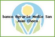 <i>banco Agrario Medio San Juan Choco</i>