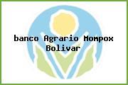 <i>banco Agrario Mompox Bolivar</i>