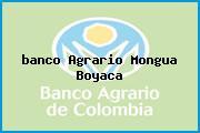 <i>banco Agrario Mongua Boyaca</i>