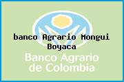 <i>banco Agrario Mongui Boyaca</i>
