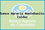 <i>banco Agrario Montebonito Caldas</i>