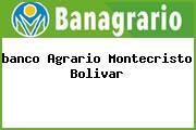<i>banco Agrario Montecristo Bolivar</i>