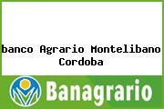 <i>banco Agrario Montelibano Cordoba</i>