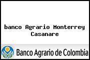 <i>banco Agrario Monterrey Casanare</i>