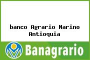 <i>banco Agrario Narino Antioquia</i>