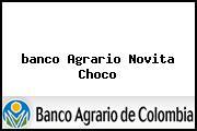 <i>banco Agrario Novita Choco</i>