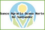 <i>banco Agrario Ocana Norte De Santander</i>