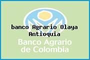 <i>banco Agrario Olaya Antioquia</i>