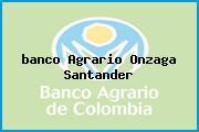 <i>banco Agrario Onzaga Santander</i>