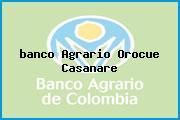 <i>banco Agrario Orocue Casanare</i>