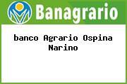 <i>banco Agrario Ospina Narino</i>