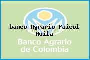 <i>banco Agrario Paicol Huila</i>