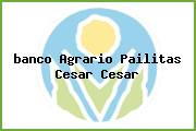 <i>banco Agrario Pailitas Cesar Cesar</i>