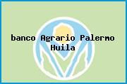 <i>banco Agrario Palermo Huila</i>