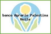 <i>banco Agrario Palestina Huila</i>