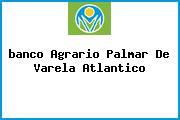 <i>banco Agrario Palmar De Varela Atlantico</i>