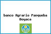 <i>banco Agrario Panqueba Boyaca</i>