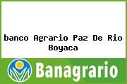 <i>banco Agrario Paz De Rio Boyaca</i>