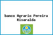 <i>banco Agrario Pereira Risaralda</i>