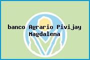 <i>banco Agrario Pivijay Magdalena</i>