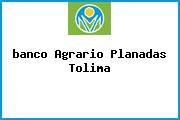<i>banco Agrario Planadas Tolima</i>