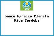 <i>banco Agrario Planeta Rica Cordoba</i>
