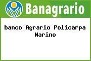 <i>banco Agrario Policarpa Narino</i>